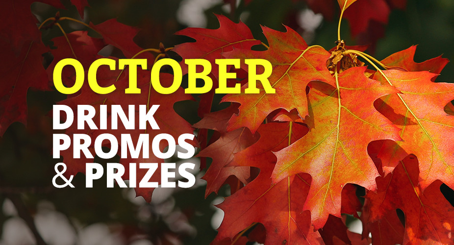 October Drink Promos and Prizes